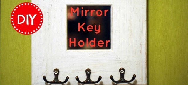 DIY Mirror Key Holder