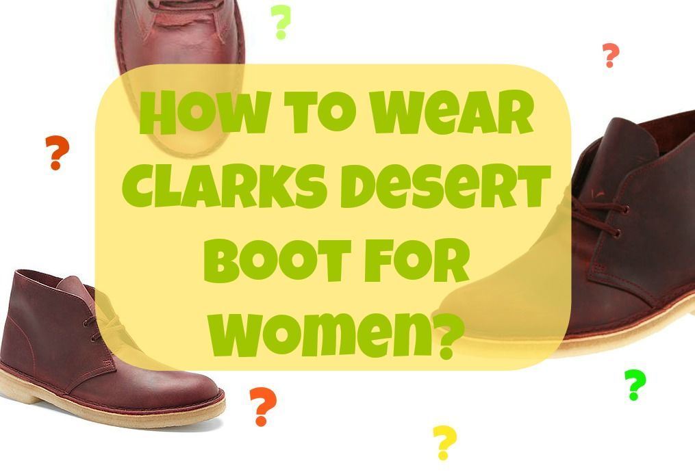 Clarks Desert Boot_How To Wear