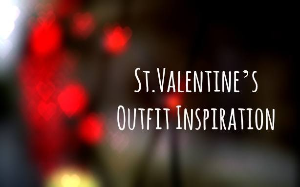 St.Valentine's Outfit Inspiration