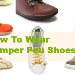 How to Wear Camper Peu Shoes